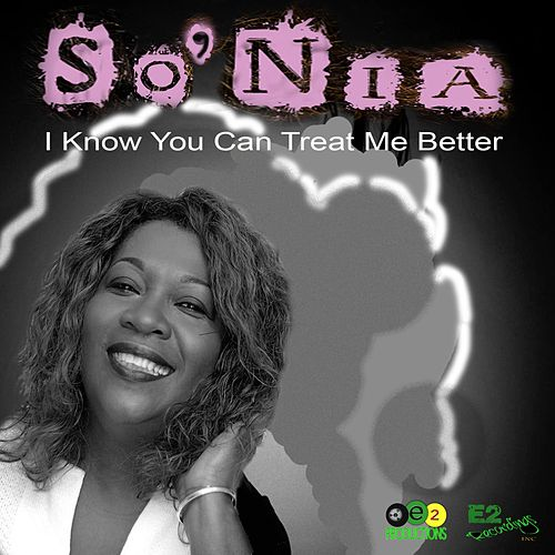 I Know You Can Treat Me Better de Sonia