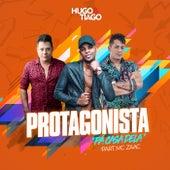 Protagonista (Pá Casa Dela) by Hugo & Tiago