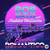 Electrico Romantico by Bob Sinclar & Robbie Williams