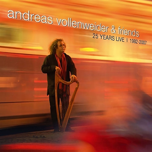 Andreas Vollenweider & Friends: 25 Years Live (1982-2007) by Andreas Vollenweider