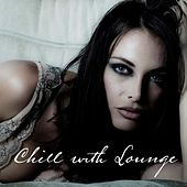 Chill with Lounge von Various Artists