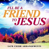 I'll Be a Friend to Jesus by Bible Truth Music