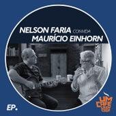 Nelson Faria Convida Mauricio Einhorn: Um Café Lá em Casa de Nelson Faria