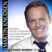 Bank under bordet by Martin Knudsen