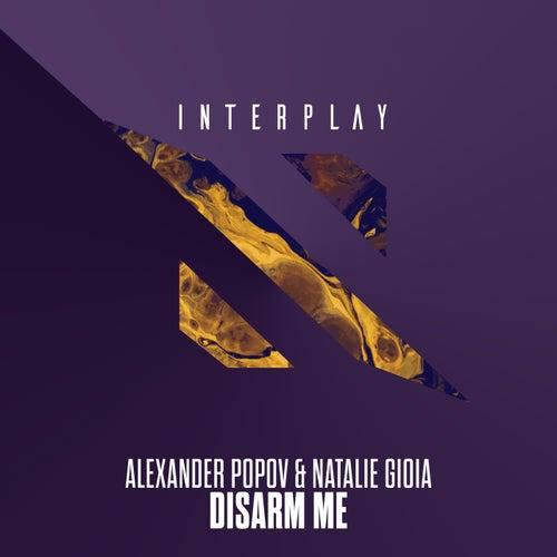 Disarm Me by Alexander Popov