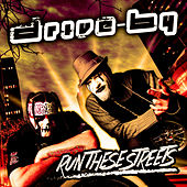 Run These Streets by Blaze Ya Dead Homie