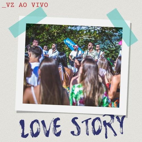 Love Story (Ao Vivo) de Vou Zuar