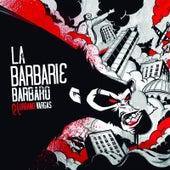 La Barbarie de Bárbaro el Urbano Vargas