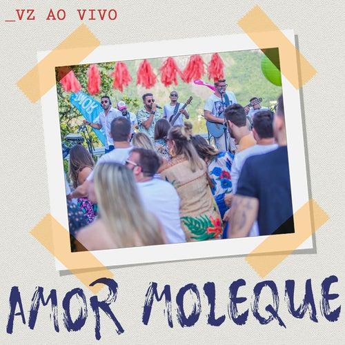 Amor Moleque (Ao Vivo) de Vou Zuar