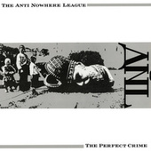 The Perfect Crime by Anti-Nowhere League