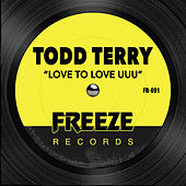 Love To Love UUU by Todd Terry