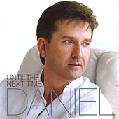 Until the Next Time by Daniel O'Donnell
