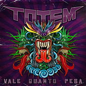 Vale Quanto Pesa by Totem