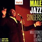 Milestones of Jazz Legends - Male Jazz Singers, Vol. 8 di Various Artists