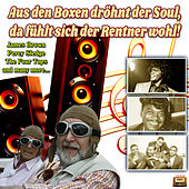 Aus den Boxen dröhnt der Soul, da fühlt sich der Rentner wohl! by Various Artists