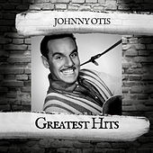 Greatest Hits by Johnny Otis