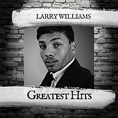 Greatest Hits by Larry Williams