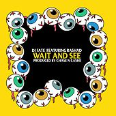Wait and See (feat. Rashad) by DJ Fate