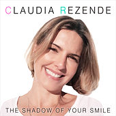 The Shadow of Your Smile by Claudia Rezende