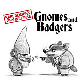 Gnomes & Badgers by Karl Denson