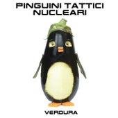 Verdura di Pinguini Tattici Nucleari