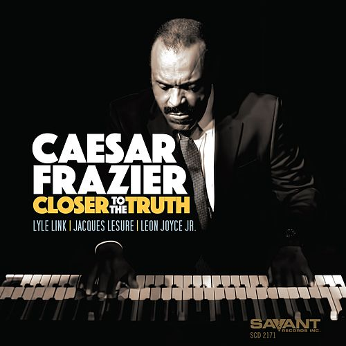Closer to the Truth by Caesar Frazier