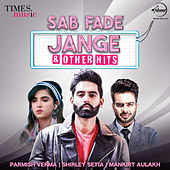 Sab Fade Jange & Other Hits by Various Artists