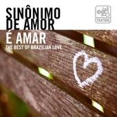 Sinônimo de Amor É Amar: Música Romântica e Apaixonada de Various Artists
