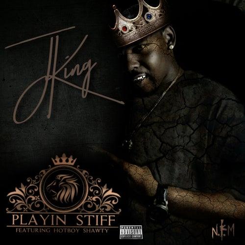 Playin Stiff by J King y Maximan