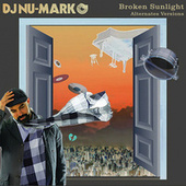 Broken Sunlight (Alternates) de DJ Nu-Mark