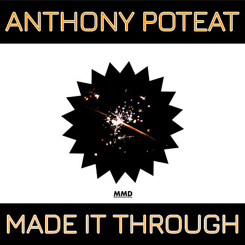 Made It Through de Anthony Poteat
