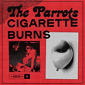 Cigarette Burns de The Parrots