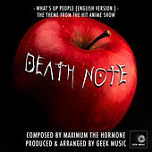 Death Note - What's Up People (English Version) 2nd Opening Theme by Geek Music