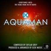 Aquaman - Everything I Need - Main Theme by Geek Music