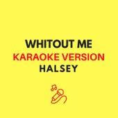 Without Me (Karaoke Version) by JMKaraoke