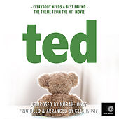 Ted - Everybody Needs A Best Friend - Main Theme by Geek Music