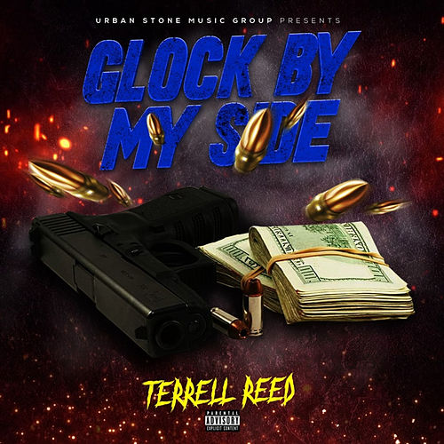 Glock By My Side by Terrell Reed