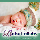 Baby Lullaby: Soothing Baby Lullabies and Calm Baby Sleep Music by Einstein Baby Lullaby Academy