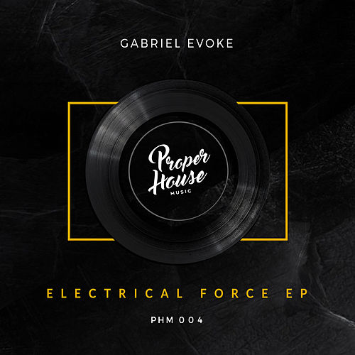 Electrical Force Ep de Gabriel Evoke
