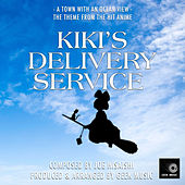 Kiki's Delivery Service - A Town With An Ocean View - Main Theme by Geek Music