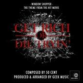 Get Rich Or Die Tryin' - Window Shopper - Main Theme by Geek Music