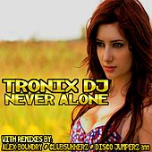 Never Alone by Tronix DJ