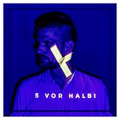 5 Vor Halbi by ET