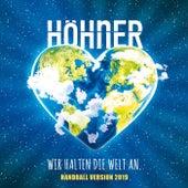 Wir halten die Welt an (Handball Version / 2019) von Höhner