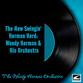 The New Swingin' Herman Herd: Woody Herman & His Orchestra de Woody Herman