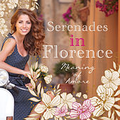 Serenades in Florence Meaning of Amore by Various Artists