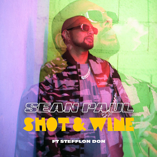 Shot & Wine (feat. Stefflon Don) von Sean Paul
