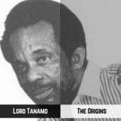The Origins von Lord Tanamo