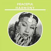 Peaceful Harmony von Various Artists