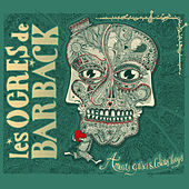 Amours grises & colères rouges de Les Ogres De Barback